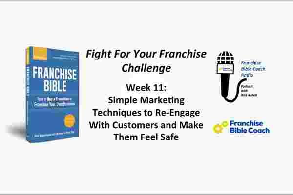 为您的特许经营权挑战而战,第11周:简单的营销技巧,与客户重新接触,让他们感到安全