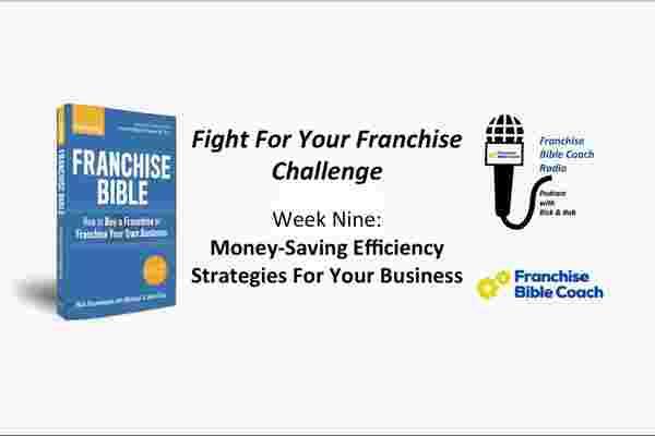 为您的特许经营挑战而战,第9周: 省钱效率策略